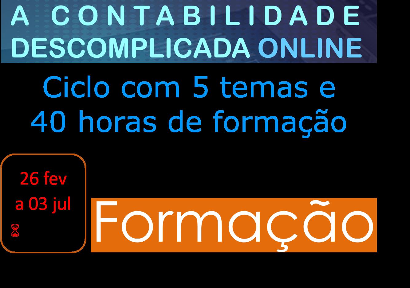 A Contabilidade Descomplicada Online (inscrição para os 5 temas) - 26/fev a 03/jul