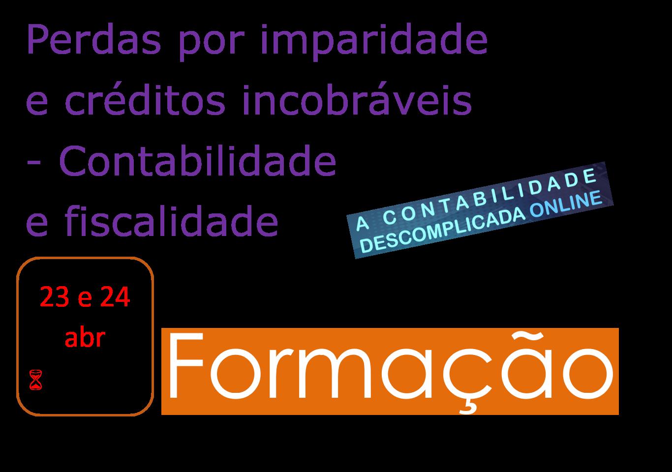 Perdas por imparidade e créditos incobráveis - Contabilidade e fiscalidade - 23 e 24/abr