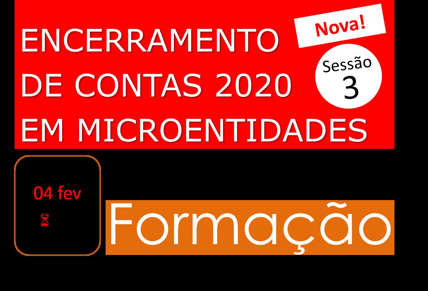 ENCERRAMENTO DE CONTAS 2020 EM MICROENTIDADES - 04/fev