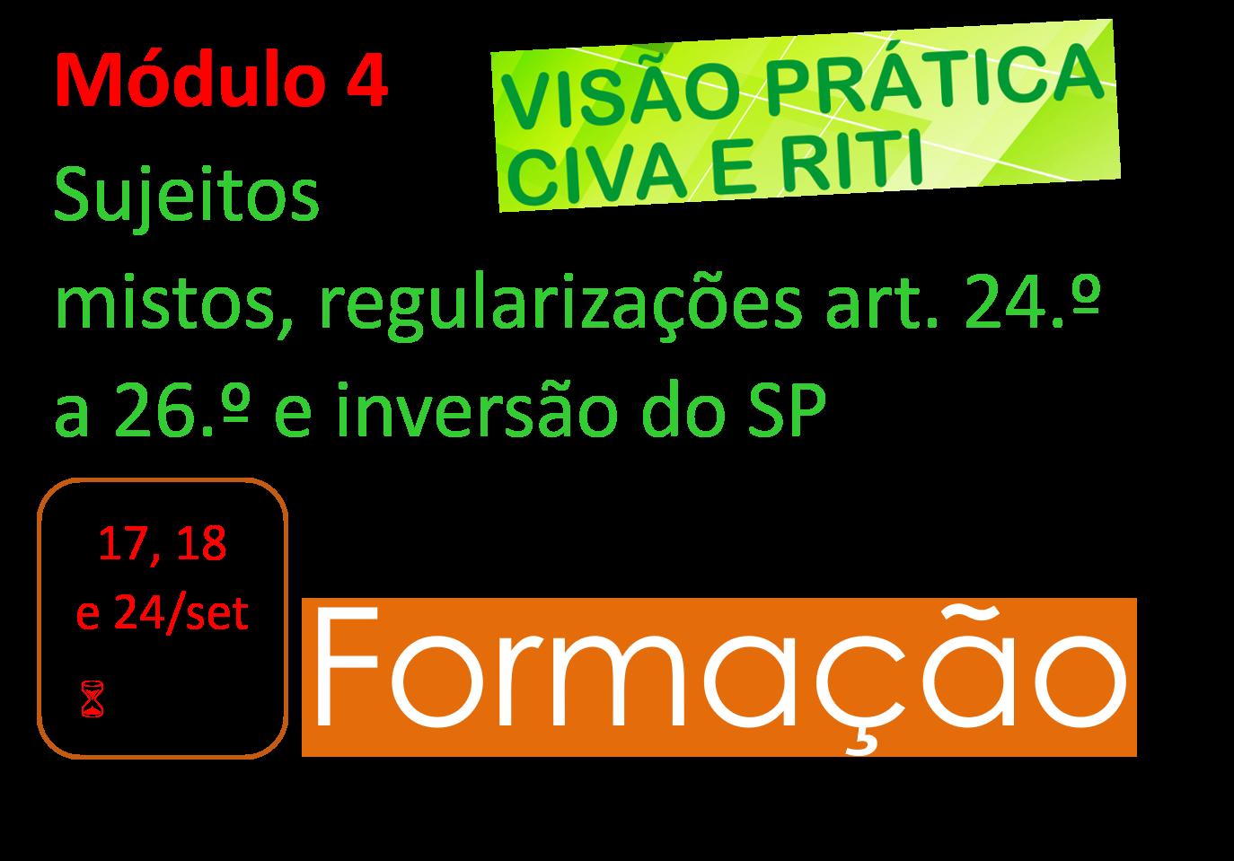 CIVA & RITI |  Módulo 4 – Sujeitos mistos, regularizações art. 24.º a 26.º e inversão do SP