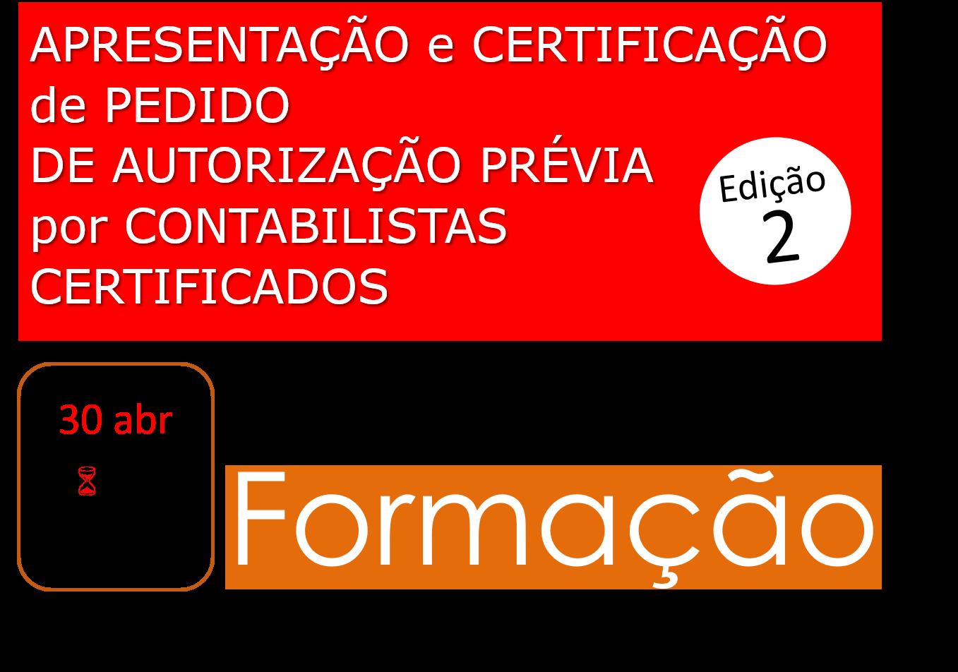 APRESENTAÇÃO e CERTIFICAÇÃO de PEDIDO DE AUTORIZAÇÃO PRÉVIA por CONTABILISTAS CERTIFICADOS - 30/abr