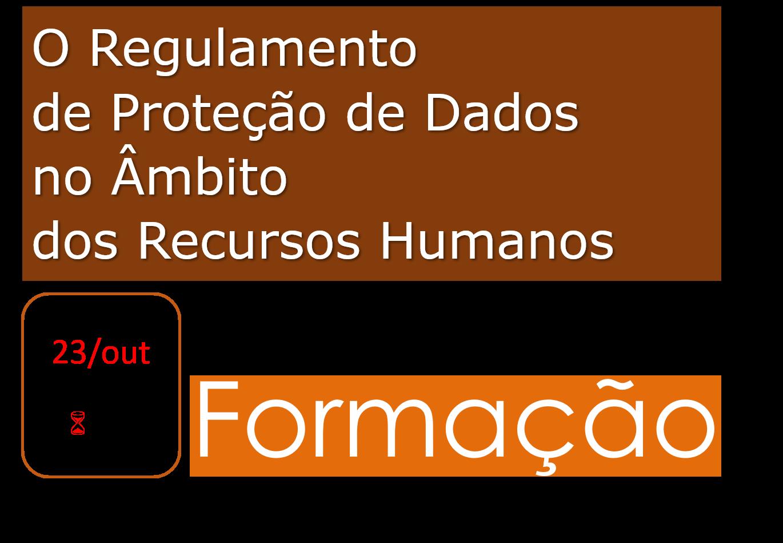 O Regulamento de Proteção de Dados no Âmbito dos Recursos Humanos