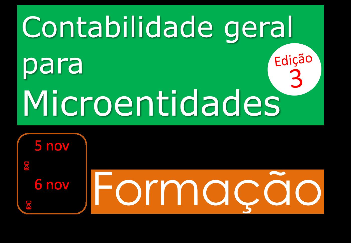 Contabilidade geral para Microentidades – 5 e 6/nov